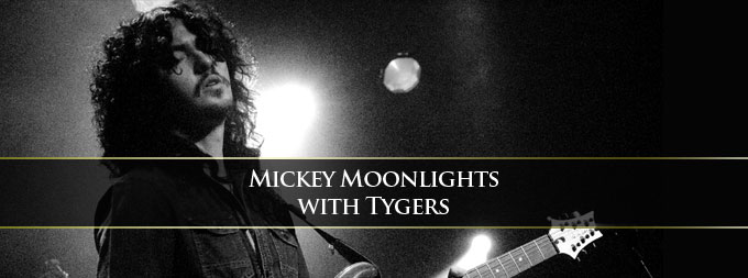 Micky Moonlights with Tygers